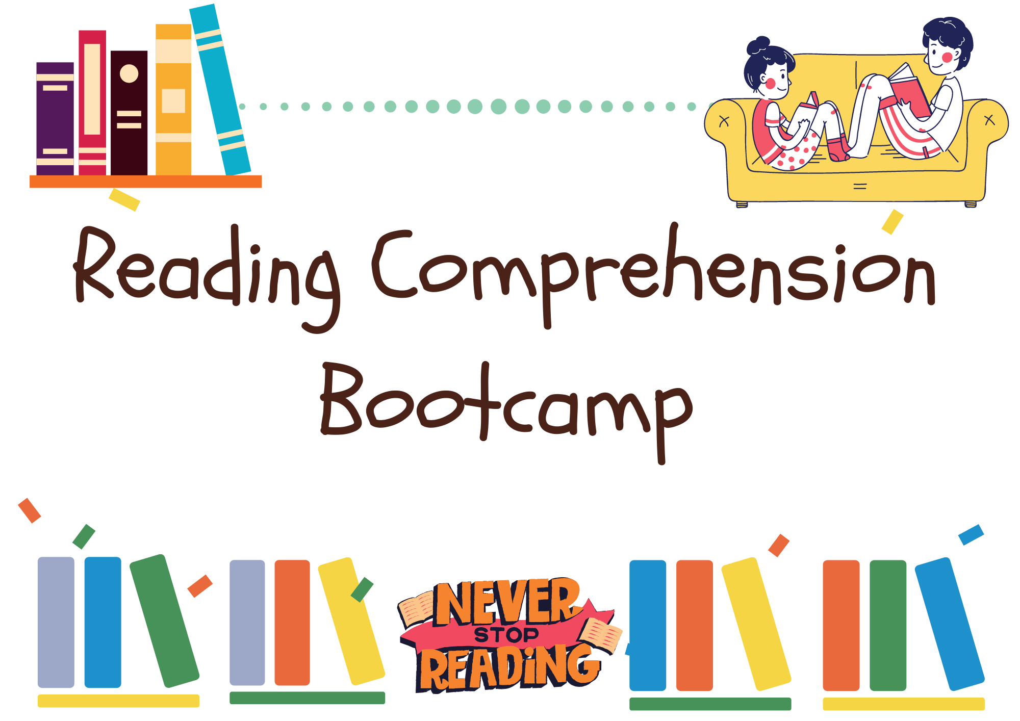 Reading Comprehension Bootcamp